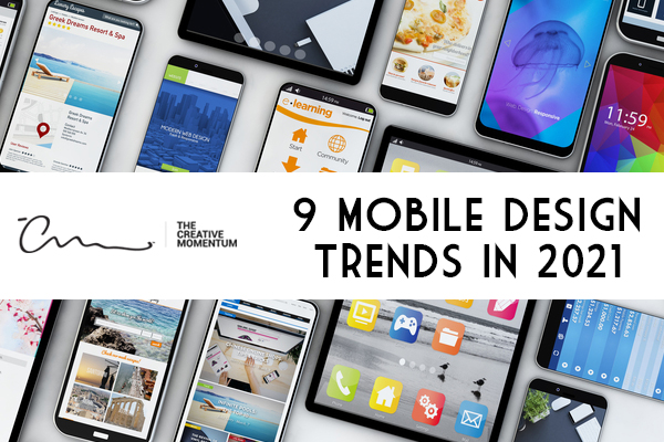 In 2021, these nine mobile design trends will stand out as valuable tools for your marketing efforts.