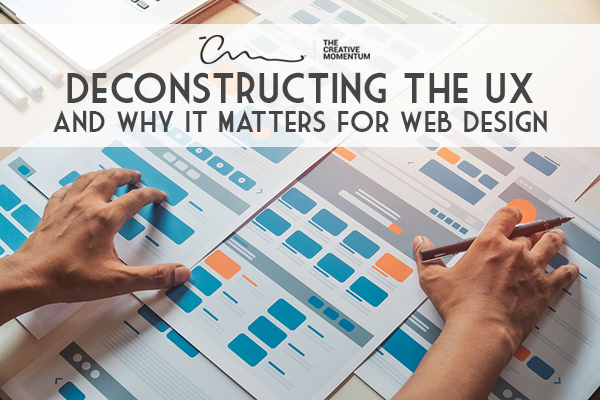 Deconstruction the UX and Why It Matters for Web Design - UX for web design should be considered at each design stage