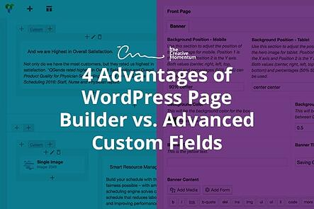 4 Advantages of WordPress Page Builder vs. Advanced Custom Fields