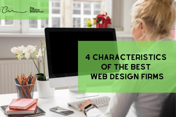 4 Characteristics of the Best Web Design Firms