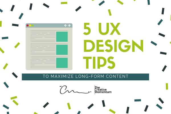 5 UX Design Tips to Maximize Long-Form Content
