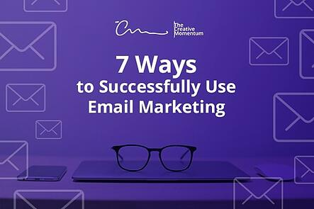 7 Ways to Successfully Use Email Marketing
