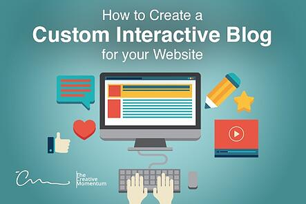 How to Create a Custom Interactive Blog for your Website