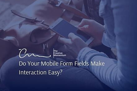 Do Your Mobile Form Fields Make Interaction Easy