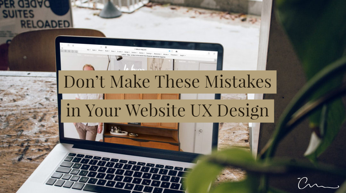 Don't Make These Mistakes in Your Website UX Design