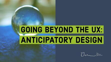 Going Beyond the UX -Anticipatory Design
