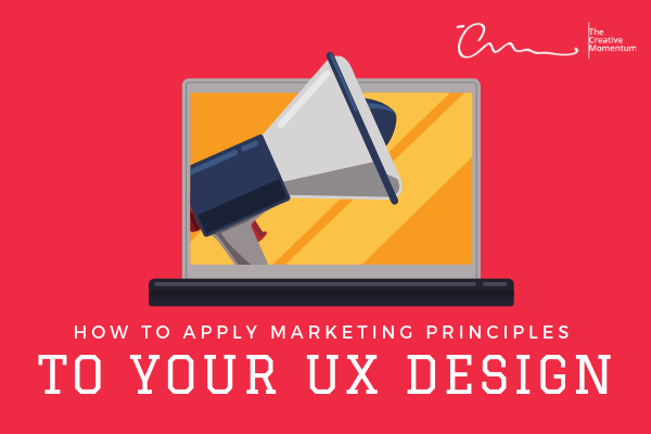How to Apply Marketing Principles to your UX Design