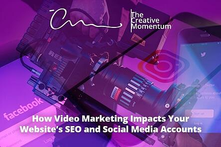 How Video Marketing Affects  your Website's SEO and Social Media Accounts