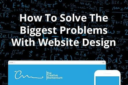 How to Solve the Biggest Problems with Website Design
