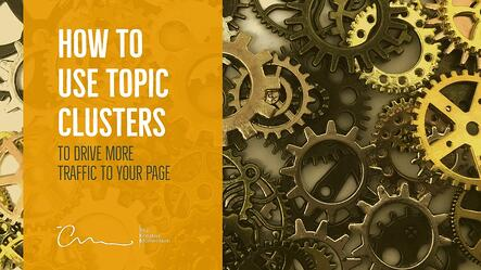 How to use Topic Clusters to Drive More Traffic to Your Page