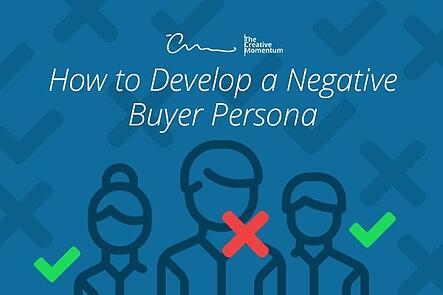 How to Develop a Negative Buyer Persona