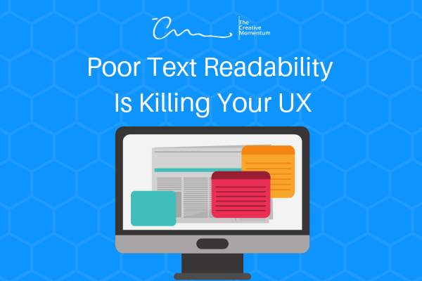 Poor Text Readability Is Killing Your UX