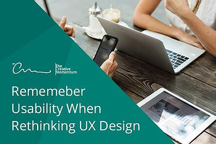 Remember Usability When Rethinking UX Design