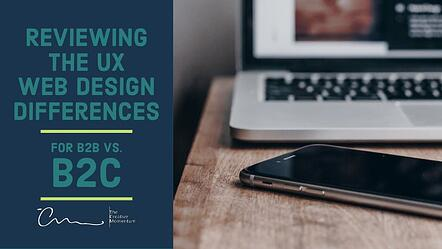 Reviewing the UX Web Design Differences for B2B vs B2C