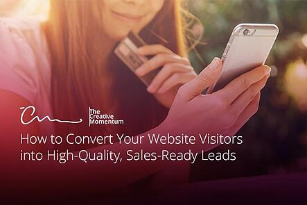 How to Convert Your Website Visitors into Sales Ready Leads