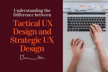 Tactical UX Design and Strategic UX Design