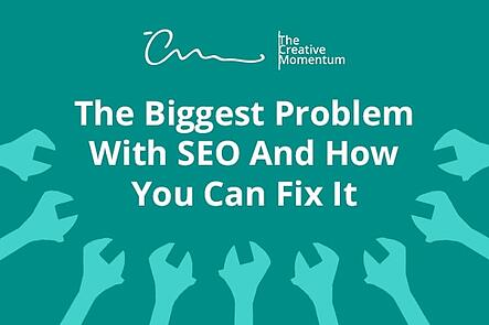 The Biggest Problem with SEO and How You Can Fix It