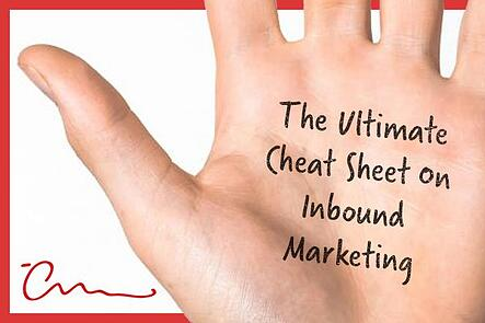 The Ultimate Cheat Sheet on Inbound Marketing