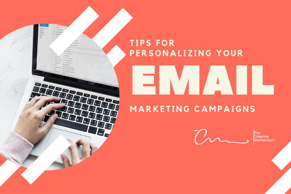 Tips for Personalizing Your Email Marketing Campaigns