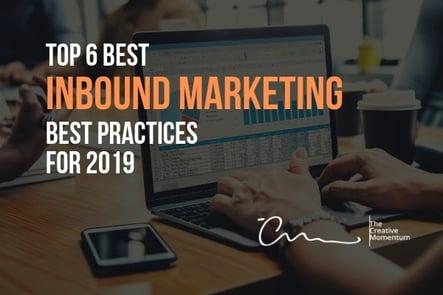 Top 6 Best Inbound Marketing Best Practices of 2019