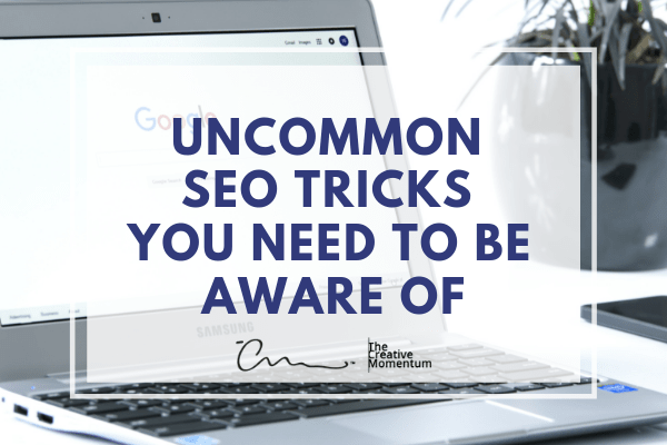 Uncommon SEO Tricks You Need to Be Aware Of