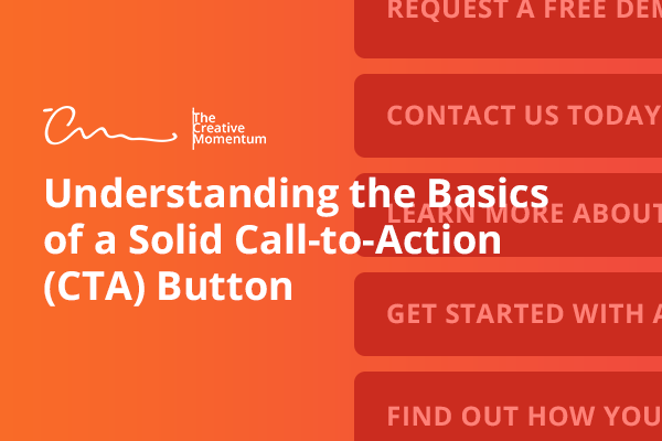 Understanding the Basics of a Solid CTA Button