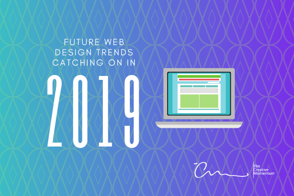 Web Design Trends of 2019