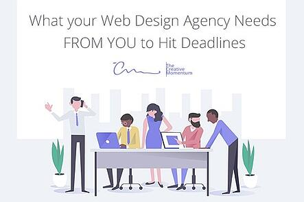 What Your Web Design Agency Needs From You to Hit Deadlines