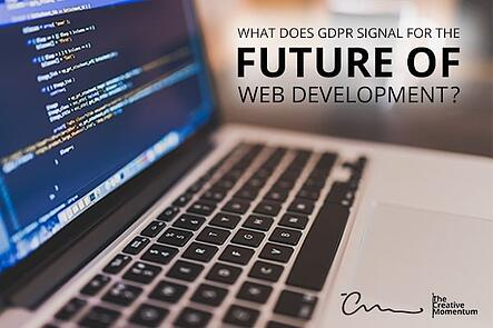 What Does GDPR signal for the Future of Web Development?