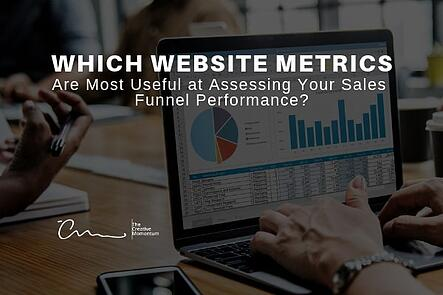Which Website Metrics Are Most Useful at Assessing Your Sales Funnel Performance