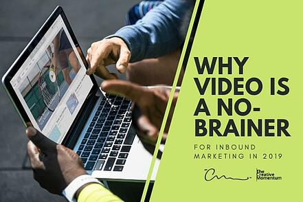 Why Video Is A No-brainer For Inbound Marketing In 2019