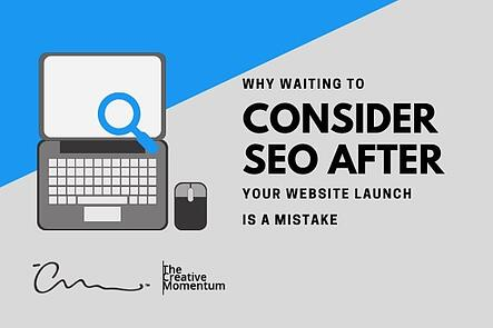 Why waiting to consider seo until after your site is live is a mistake