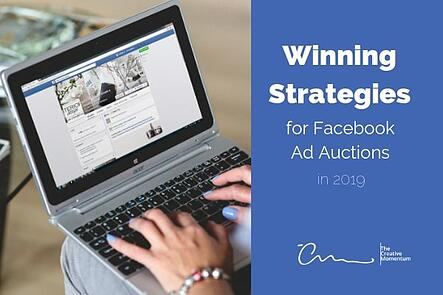 Winning Strategies for Facebook Ad Auctions In 2019