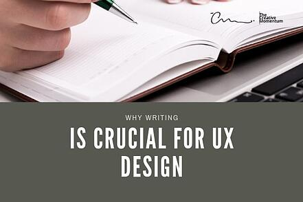 Writing is Crucial for UX Design