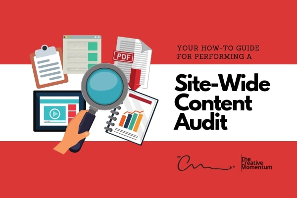 Your How-To Guide for Performing a Site-Wide Content Audit
