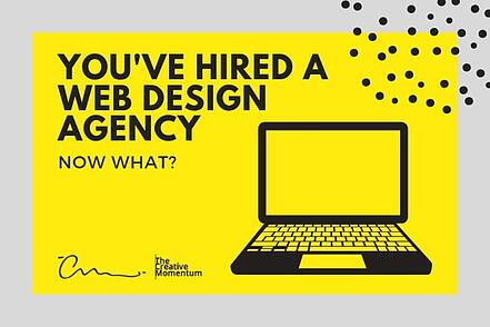 You've Hired a Web Design Agency