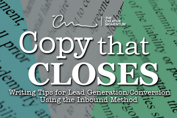 Copy That Closes – Writing Tips for Lead Generation/Conversion