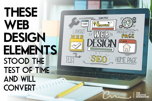 These time-tested web design elements will convert website visitors. Laptop screen with words - layout, SEO, web design, etc.