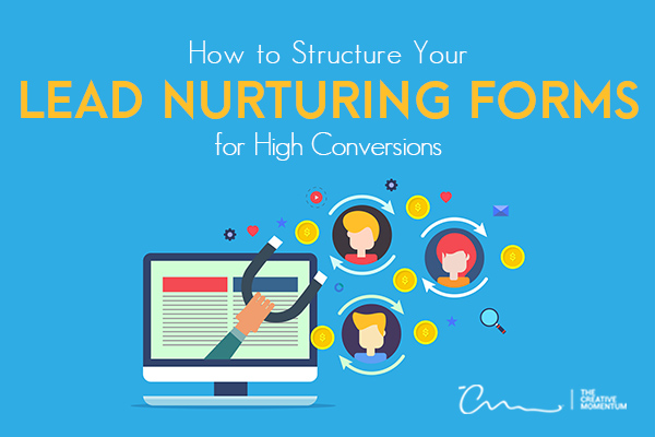 Here are the secrets to create lead nurturing forms - [graphic] form on computer screen attracting customers via magnet