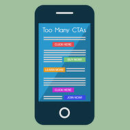 A common web design mistake is adding too many CTAs. A phone featuring five CTAs