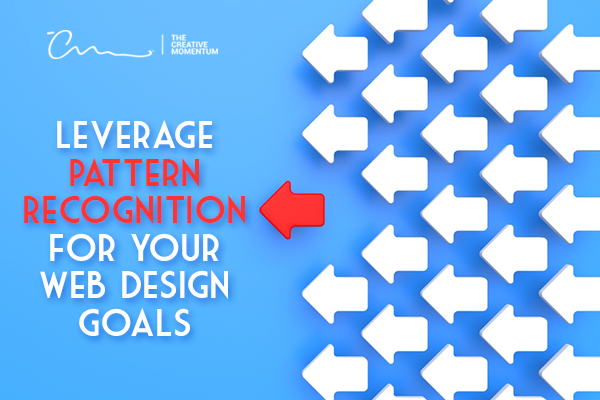Arrows pointing to the left - Leverage pattern recognition for web design goals