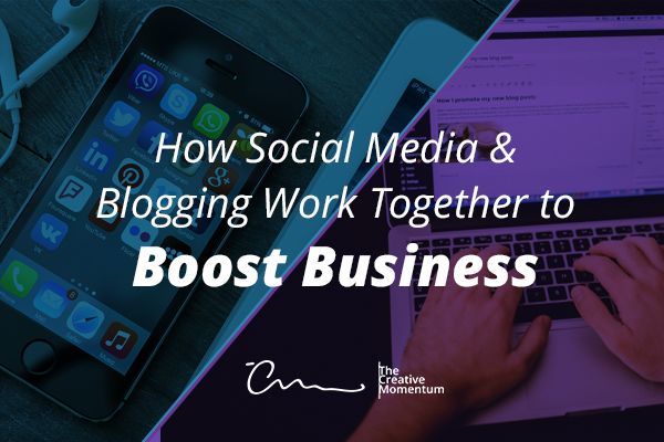 How Social Media & Blogging Work Together to Boost Business