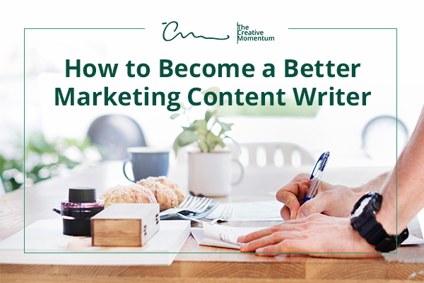 How to Become a Better Marketing Content Writer